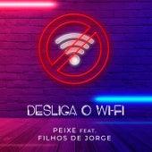 Desliga o Wi-Fi de Alexandre Peixe