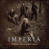While I Am Still Here by Imperia