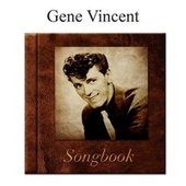 The Gene Vincent Songbook by Gene Vincent