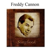 The Freddy Cannon Songbook by Freddy Cannon