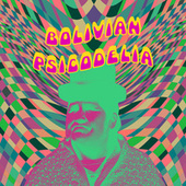 Bolivian Psicodelia by Various Artists