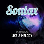 Like a Melody (feat. Miss King & Ruud De Vries) van Soulax