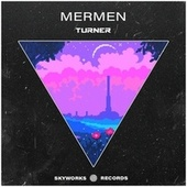 Turner by The Mermen