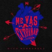 Me Vas a Extrañar by Nico Hernández