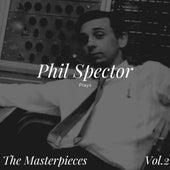 Phil Spector Plays - The Masterpieces, Vol. 2 von Phil Spector