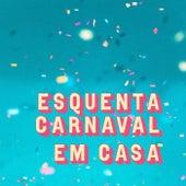 Esquenta Carnaval em Casa by Various Artists