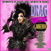 Drag Queens Jukebox by Various Artists