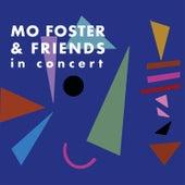 Mo Foster & Friends in Concert (Live) de Mo Foster