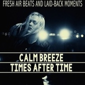 Calm Breeze - Times After Time von Various Artists