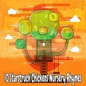 10 Starstruck Chickens Nursery Rhymes by Canciones Infantiles