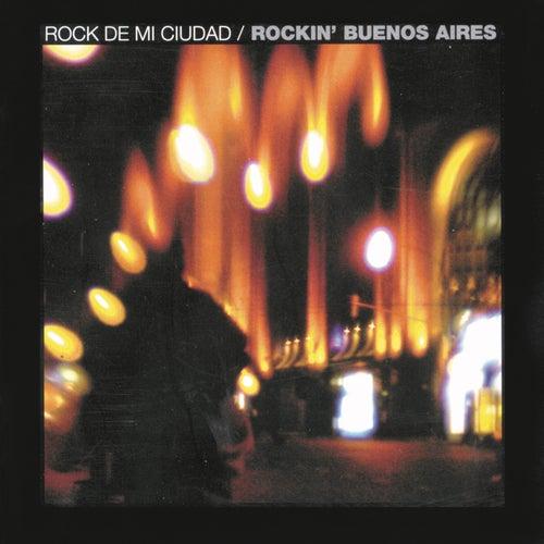 Rock De Mi Ciudad - Rockin' Buenos Aires de Various Artists