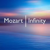 Mozart Infinity by Wolfgang Amadeus Mozart