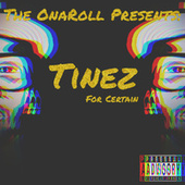 For Certain by Tinez