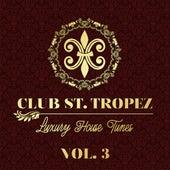 Club St. Tropez, Vol. 3 - Luxury House Tunes de Various Artists