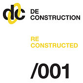 Deconstruction Reconstructed 001 by Various Artists