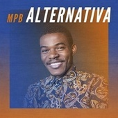 MPB Alternativa by Various Artists