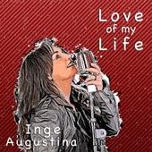 Love of My Life de Inge Augustina