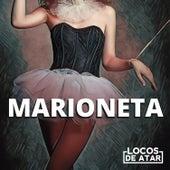 Marioneta by Locos De Atar
