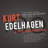 100 – The Unreleased WDR Jazz Recordings 1957 - 1974 de Kurt Edelhagen And His Orchestra