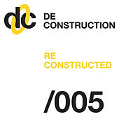 Deconstruction Reconstructed 005 von Various Artists