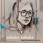 Tähdet Tähdet - Tribuutti Rauli Badding Somerjoelle von Various Artists
