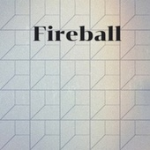 Fireball by Various Artists