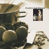 Klassik zum Kochen di Various Artists