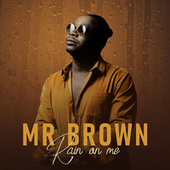 Rain on Me de Mr Brown