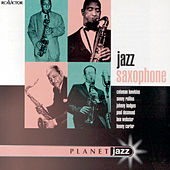 Planet Jazz: Jazz Saxophone by Various Artists