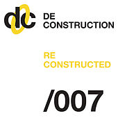 Deconstruction Reconstructed 007 by Various Artists