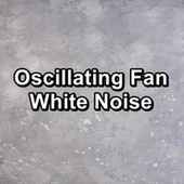 Oscillating Fan White Noise by Sleep Sound Library