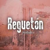 Reguetón Sólido de Various Artists