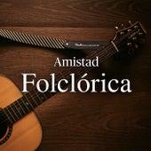 Amistad Folclórica de Various Artists