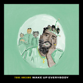 """Wake Up Everybody (From """"Black History Always / Music For the Movement Vol. 2"""