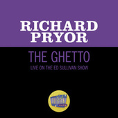 The Ghetto (Live On The Ed Sullivan Show, November 1, 1970) by Richard Pryor