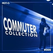 Commuters Collection 005 by Various Artists