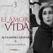 Songbook 3 El Amor Es Vida de Alexandra Gravas