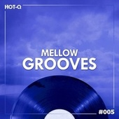 Mellow Grooves 005 de Various Artists