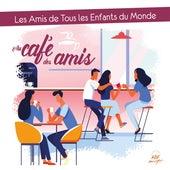 Au café des amis de Les Amis De Tous Les Enfants Du Monde