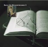 Musik für schöne Stunden: Bach für Bücherfreunde Vol. 2 by Various Artists
