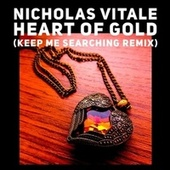 Heart of Gold (Keep Me Searching Remix) de Nicholas Vitale