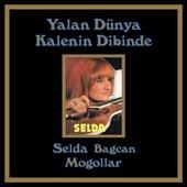 Yalan Dünya - Kalenin Dibinde by Selda Bağcan