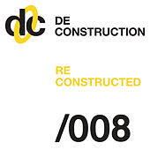 Deconstruction Reconstructed 008 by Various Artists