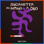 Sigaretta in mano a Dio by Selton