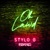 Oh Lawd (Friend Within Edit) by Stylo G