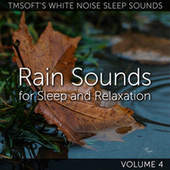 Rain Sounds for Sleep and Relaxation Volume 4 by Tmsoft's White Noise Sleep Sounds