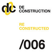 Deconstruction Reconstructed 006 de Various Artists