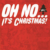 Oh No...It's Christmas! by Various Artists
