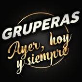 Gruperas Ayer Hoy Y Siempre de Various Artists