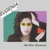 Algo Viene Sucediendo by Eugenia León